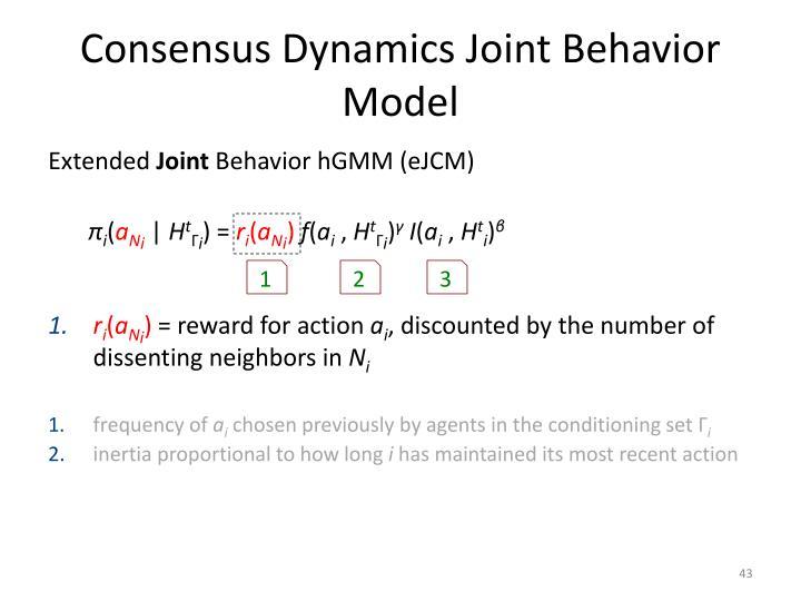 Consensus Dynamics Joint Behavior Model