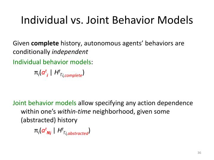 Individual vs. Joint Behavior Models