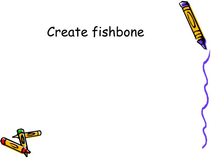 Create fishbone