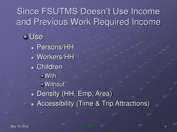 Since FSUTMS Doesn't Use Income