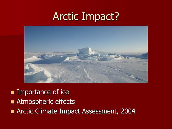 Arctic Impact?