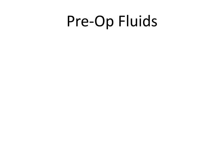 Pre-Op Fluids