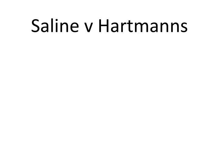 Saline v Hartmanns