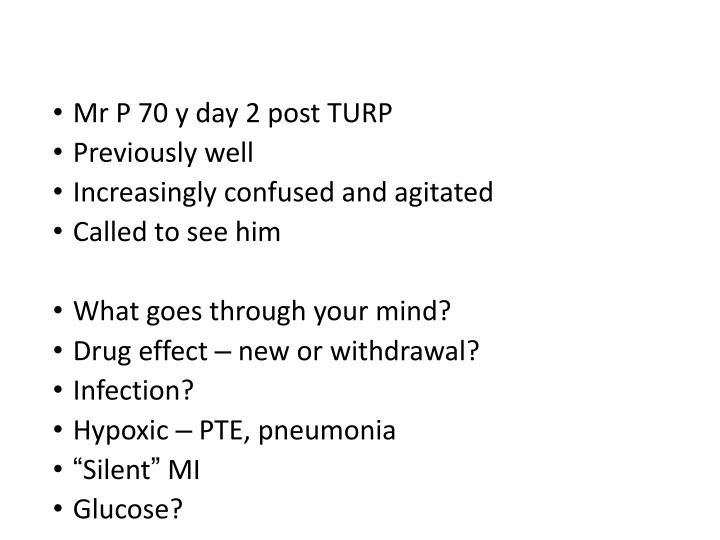 Mr P 70 y day 2 post TURP