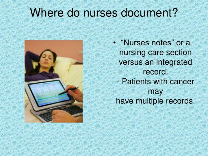Where do nurses document?