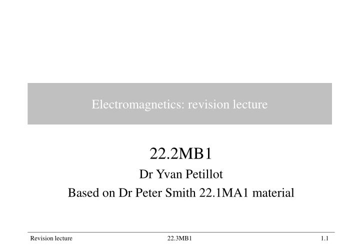 electromagnetics revision lecture n.