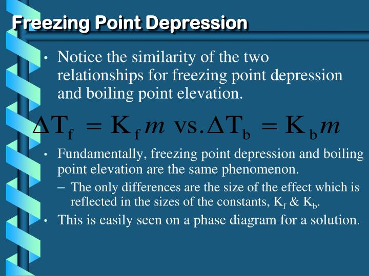 Fundamentally, freezing point depression and boiling point elevation are the same phenomenon.