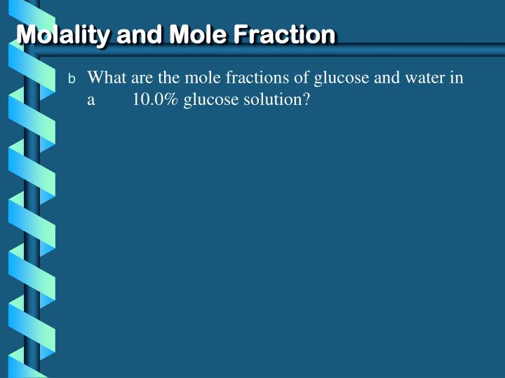Molality and Mole Fraction