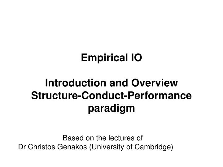 Empirical io introduction and overview structure conduct performance paradigm