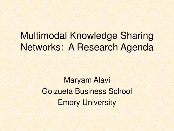 Multimodal knowledge sharing networks a research agenda