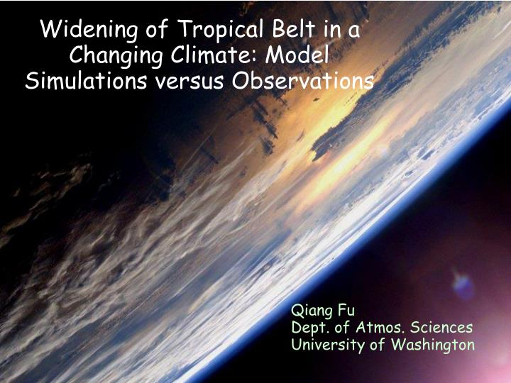 widening of tropical belt in a changing climate model simulations versus observations n.