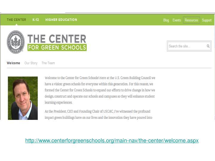 http://www.centerforgreenschools.org/main-nav/the-center/welcome.aspx
