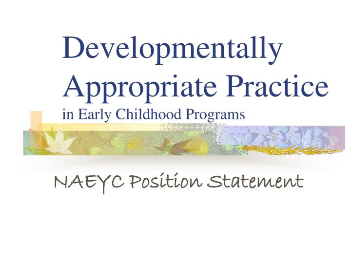 ece developmentally appropriate practice A simple definition of developmentally appropriate practice can be hard to pin down read on to learn what developmentally appropriate practice looks like in an early childhood classroom.