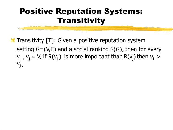 Positive Reputation Systems: Transitivity