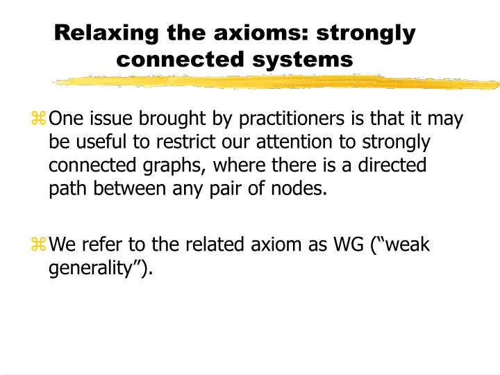 Relaxing the axioms: strongly connected systems