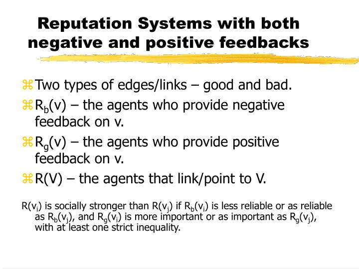 Reputation Systems with both negative and positive feedbacks