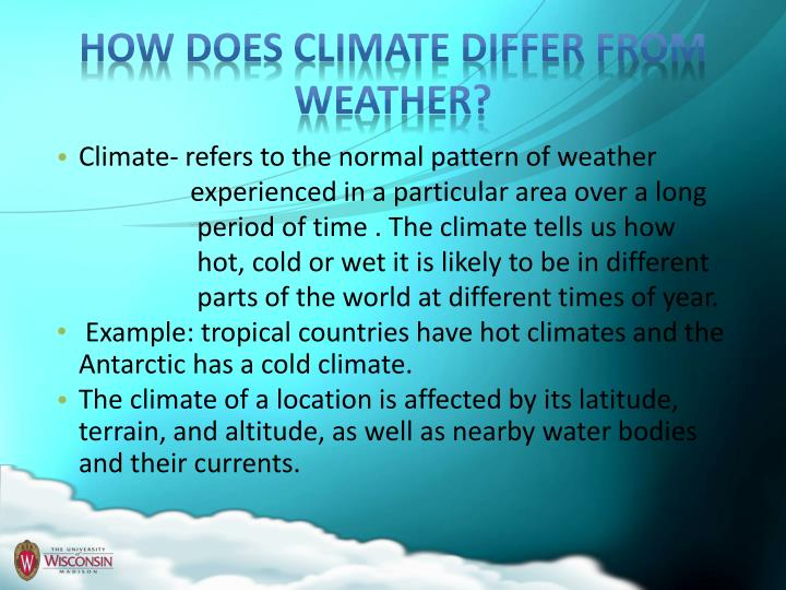 How does climate differ from weather?