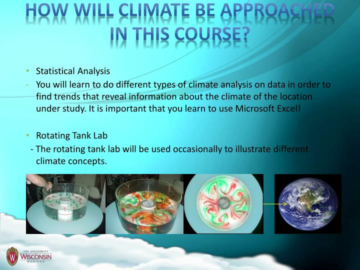 How will climate be approached in this course?