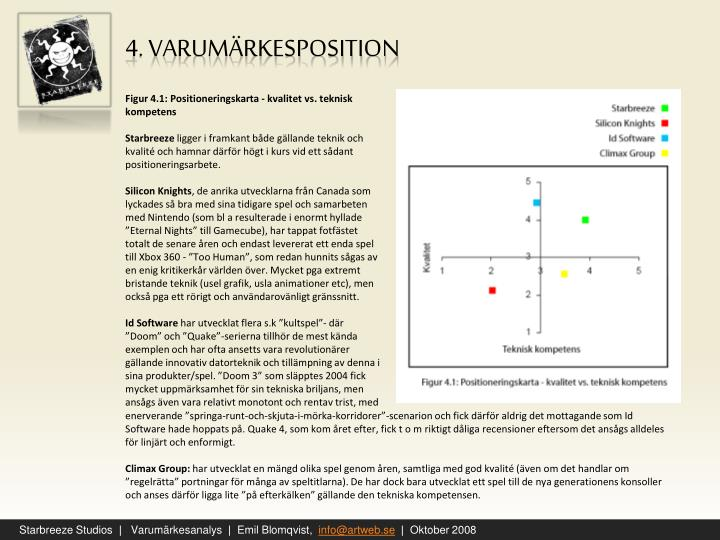 Figur 4.1: Positioneringskarta - kvalitet vs. teknisk kompetens