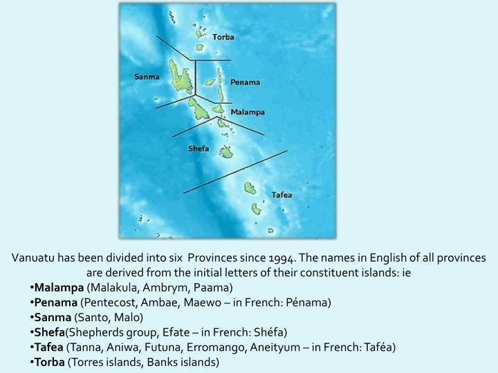 Vanuatu has been divided into six