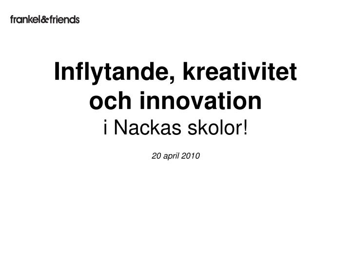 Inflytande, kreativitet och innovation