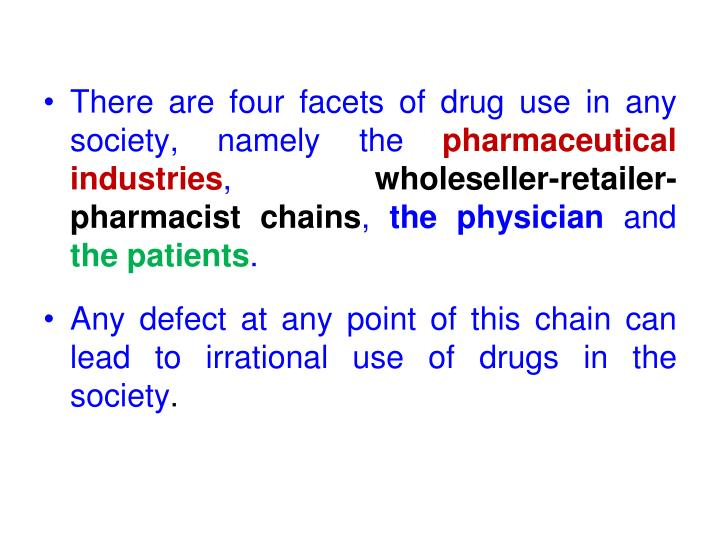 There are four facets of drug use in any society, namely the