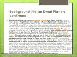 background info on dwarf planets continued