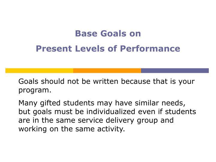 Base Goals on