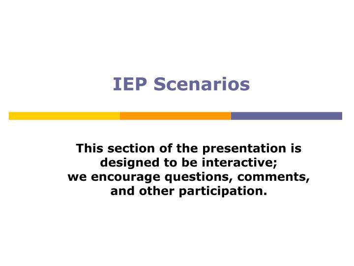 IEP Scenarios