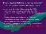public sector reform a new opportunity for a credible public administration