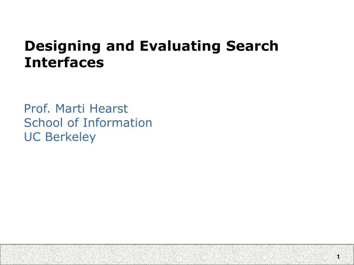 designing and evaluating search interfaces n.