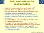 main motivations for restructuring