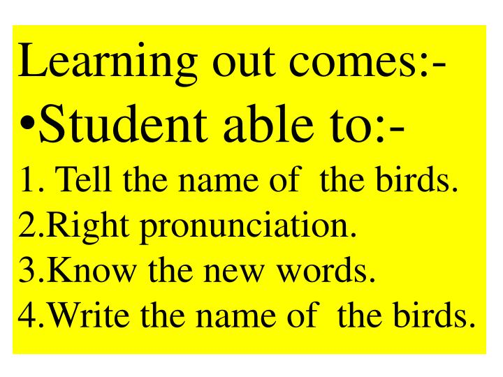 Learning out comes:-