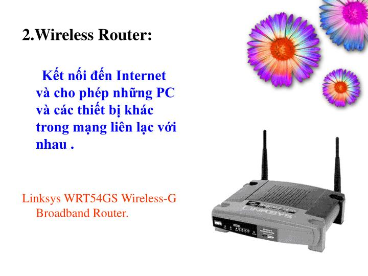 2.Wireless Router: