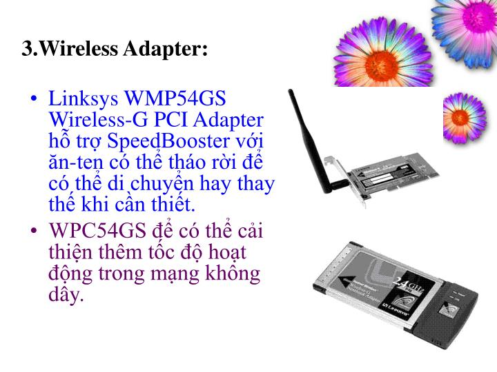 3.Wireless Adapter: