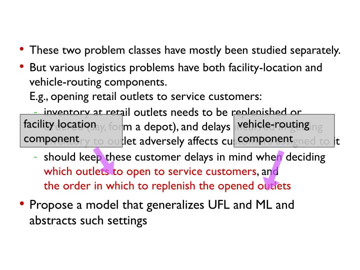 These two problem classes have mostly been studied separately.