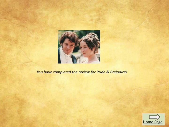 You have completed the review for Pride & Prejudice!