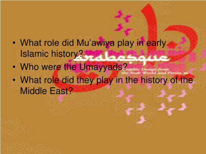 What role did Mu'awiya play in early Islamic history?