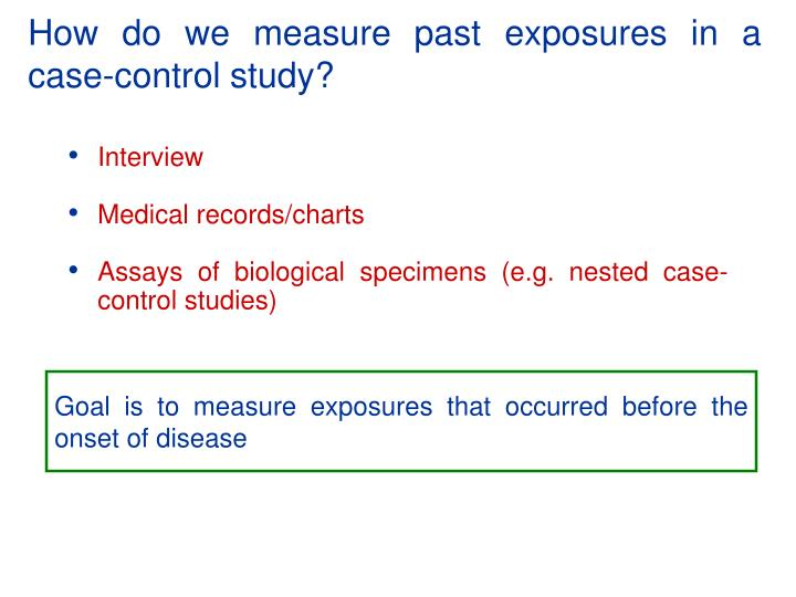 How do we measure past exposures in a case-control study?