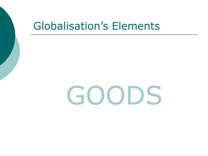 Globalisation's Elements
