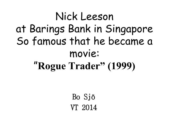 nick leeson at barings bank in singapore so famous that he became a movie rogue trader 1999