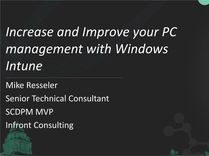 Increase and improve your pc management with windows intune