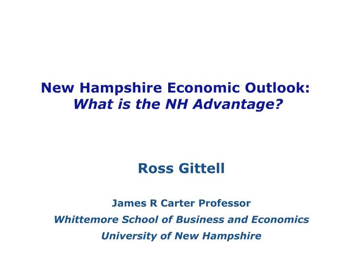 new hampshire economic outlook what is the nh advantage n.