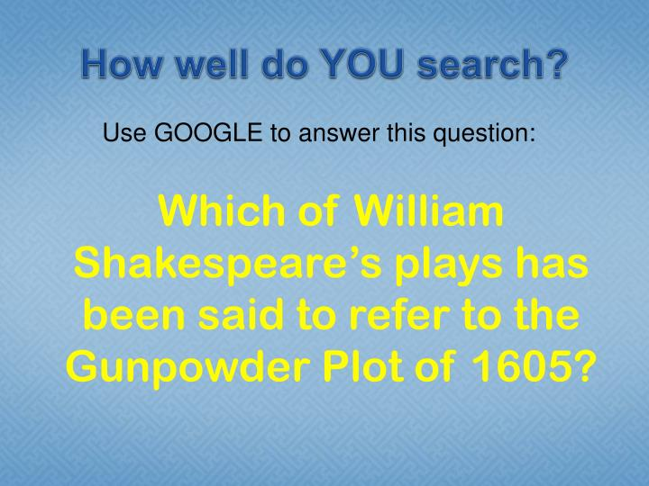 How well do YOU search?