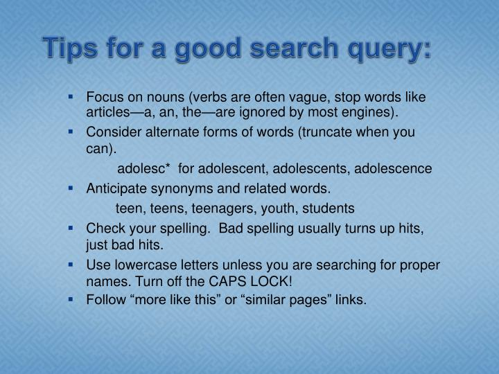 Tips for a good search query: