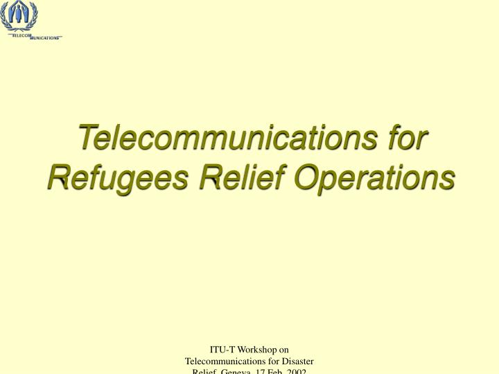 telecommunications for refugees relief operations n.
