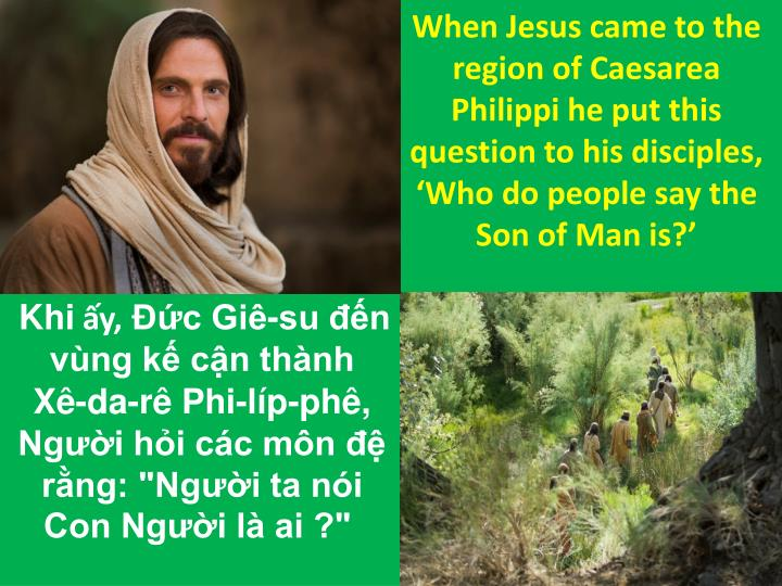 When Jesus came to the region of Caesarea Philippi he put this question to his disciples, 'Who do ...