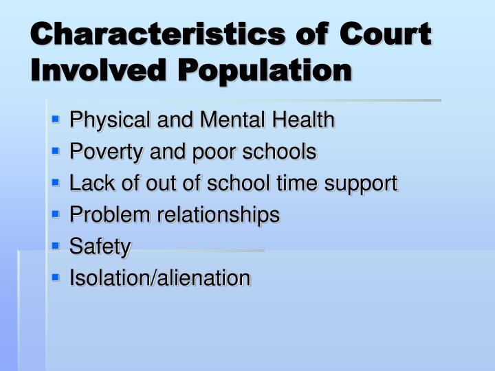 Characteristics of Court Involved Population
