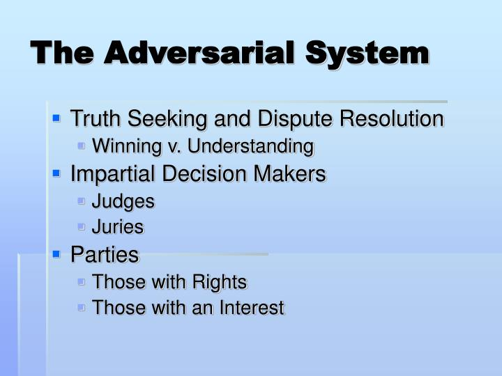 The Adversarial System