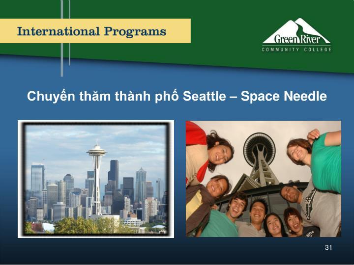Chuyến thăm thành phố Seattle – Space Needle
